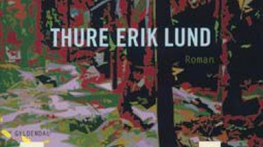 Thure Erik Lunds besynderlige forfatterskab har kastet en polemisk-ironisk roman om Norges håbløshed af sig