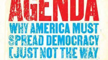 Frihed og demokrati har altid været USA's over-søiske mission. Men i Bush-årene er konceptet blevet dybt kompro-mitteret. Tiden er nu inde til grundig revision, hedder det i en ny bog