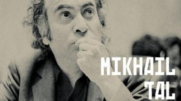 Mikhail Tal åndede og levede for skak. Den materielle side af tilværelsen interesserede ham ikke. Han lærte aldrig at køre bil og ejede ikke et ur