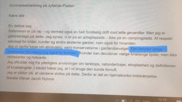 Fremover må ansatte på Jyllands-Posten ikke iklæde sig shorts eller korte kjoler på arbejdet. »Jeg synes, vi er en arbejdsplads – ikke en campingplads,« lyder det fra chefredaktør Jacob Nybroe i en mail til de ansatte.