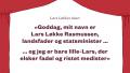 Lars Løkke Rasmussen (V) har historisk haft svært ved at skelne mellem sit privatliv på den ene side og sit offentlige virke på den anden. Senest illustreret i sagen om kvotekongens sommerhus. I denne skizofrene duet, der er en del af Informations sommerrevy, optræder hans to personligheder, statsminister-Lars og privat-Lars, med en sang om ulemperne – og fordelene – ved at være to i én